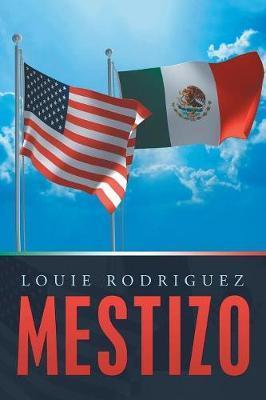 Mestizo by Louie Rodriguez
