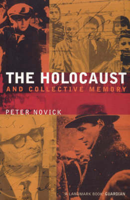 The Holocaust and Collective Memory by Peter Novick image