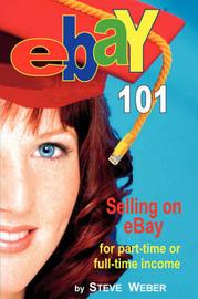 Ebay 101 by Steve Weber