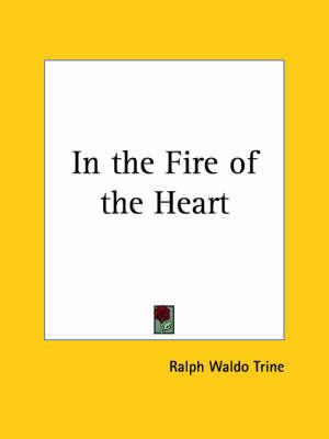 In the Fire of the Heart (1906) by Ralph Waldo Trine