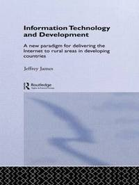 Information Technology and Development by Jeffrey James