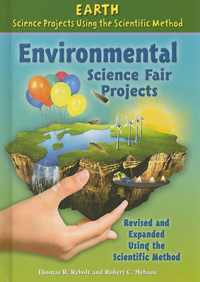 Environmental Science Fair Projects by Thomas R Rybolt