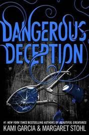 Dangerous Deception (Dangerous Creatures #2) by Kami Garcia