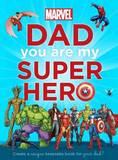 Marvel: Dad You are my SuperHero