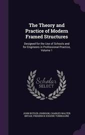 The Theory and Practice of Modern Framed Structures by John Butler Johnson image