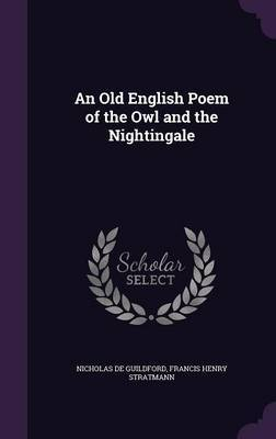 An Old English Poem of the Owl and the Nightingale by Nicholas De Guildford