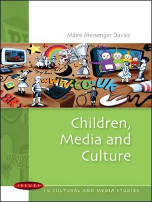 Children, Media and Culture by Maire Messenger Davies