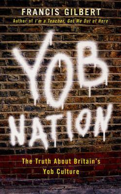 Yob Nation by Francis Gilbert