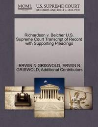 Richardson V. Belcher U.S. Supreme Court Transcript of Record with Supporting Pleadings by Erwin N. Griswold