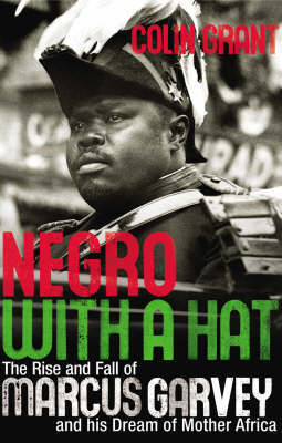 Negro with a Hat: Marcus Garvey by Colin Grant image