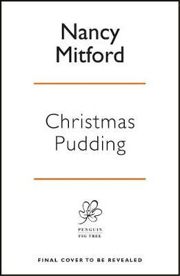 Christmas Pudding by Nancy Mitford image