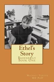 Ethel's Story by Michael Yanuck MD Phd