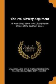 The Pro-Slavery Argument by William Gilmore Simms