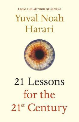 21 Lessons for the 21st Century by Yuval Noah Harari image
