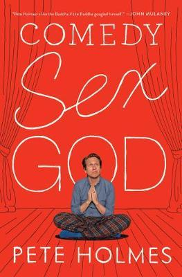 Comedy Sex God by Pete Holmes