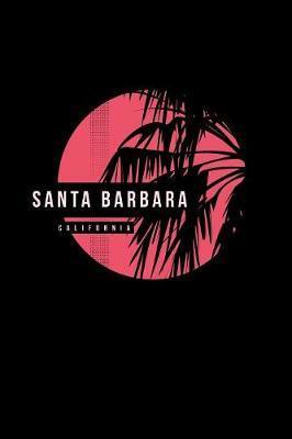 Santa Barbara California by Delsee Notebooks