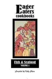Eager Eaters Cookbooks, Fish and Seafood by Kelly Chism image