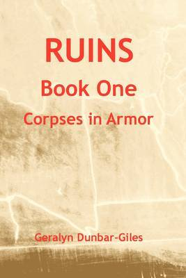 Ruins: Book 1 by Geralyn Dunbar-Giles image