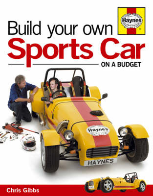 Build Your Own Sports Car: On a Budget by Chris Gibbs