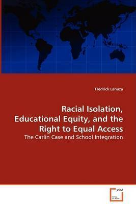 Racial Isolation, Educational Equity, and the Right to Equal Access by Fredrick Lanuza