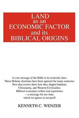 Land as an Economic Factor and Its Biblical Origins by Kenneth C. Wenzer image