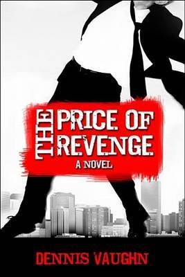 The Price of Revenge by Dennis Vaughn image
