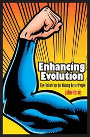 Enhancing Evolution by John Harris