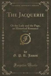 The Jacquerie, Vol. 3 of 3 by George Payne Rainsford James