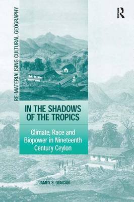 In the Shadows of the Tropics by James S Duncan