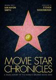 Movie Star Chronicles by Ian Haydn Smith