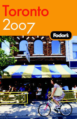 Fodor's Toronto: 2007 by Fodor Travel Publications