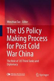 The US Policy Making Process for Post Cold War China image