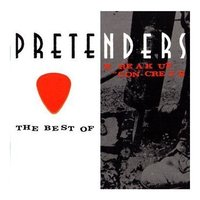 The Best Of / Break Up The Concrete by The Pretenders