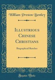 Illustrious Chinese Christians by William Preston Bentley image