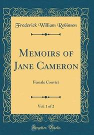 Memoirs of Jane Cameron, Vol. 1 of 2 by Frederick William Robinson image