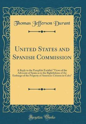 United States and Spanish Commission by Thomas Jefferson Durant