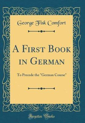 A First Book in German by George Fisk Comfort image