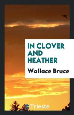 In Clover and Heather by Wallace Bruce image