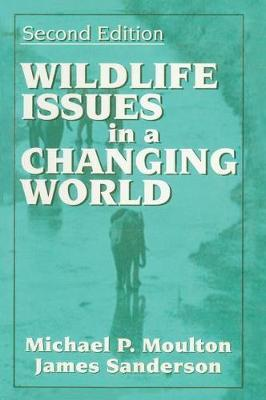 Wildlife Issues in a Changing World, Second Edition by James Sanderson image