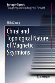 Chiral and Topological Nature of Magnetic Skyrmions by Shilei Zhang image