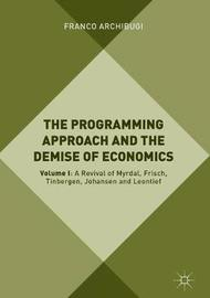 The Programming Approach and the Demise of Economics by Franco Archibugi