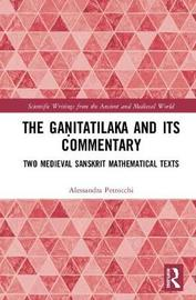 The Ganitatilaka and its Commentary by Alessandra Petrocchi