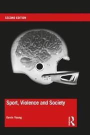 Sport, Violence and Society by Kevin Young