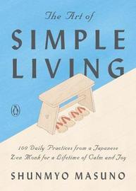 The Art of Simple Living by Shunmyo Masuno