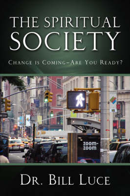 The Spiritual Society by Dr. Bill, J Luce image