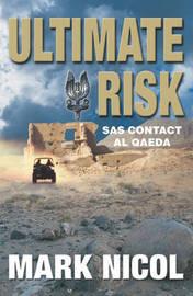 Ultimate Risk: SAS Contact Al Qaeda by Mark Nicol image