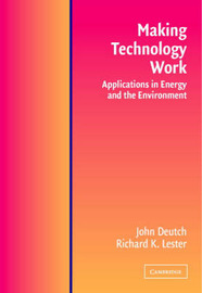 Making Technology Work by John M. Deutch