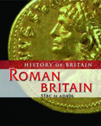 Roman Britain: 55 BC to AD 406 by Brenda Williams image