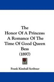 The Honor of a Princess: A Romance of the Time of Good Queen Bess (1897) by Frank Kimball Scribner image