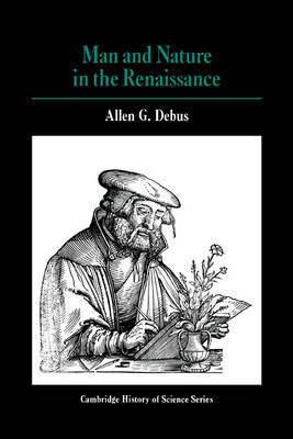 Man and Nature in the Renaissance by Allen George Debus